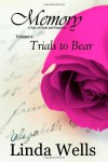 Memory: Volume 2, Trials to Bear: A Tale of Pride and Prejudice - Linda Wells