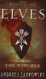 Blood of Elves - Andrzej Sapkowski