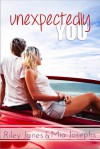 Unexpectedly You - Riley Janes, Mia Josephs