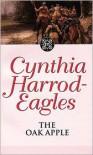 The Oak Apple - Cynthia Harrod-Eagles