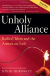 Unholy Alliance: Radical Islam And the American Left - David Horowitz