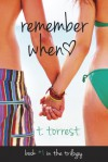 Remember When (Remember Trilogy, #1) - T. Torrest
