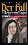 Der Fall Hildegard von Bingen: ein Krimi aus dem Mittelalter - Edgar Noske