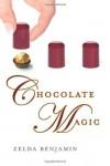 Chocolate Magic - Zelda Benjamin