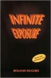 Infinite Exposure - Roland Hughes