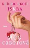 Keď preskočí iskra - Meg Cabot, Tamara Chovanová