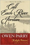 Call Each River Jordan - Ralph Peters