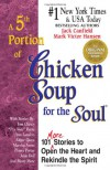 Fifth Serving of Chicken Soup for the Soul: 101 More Stories to Open the Heart and Rekindle the Spirit (Chicken Soup for the Soul (Paperback Health Communications)) -