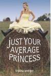 Just Your Average Princess - Kristina Springer