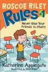Roscoe Riley Rules #1: Never Glue Your Friends to Chairs - Katherine Applegate
