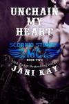 Unchain My Heart - Jani Kay