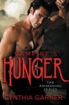 Hunger (Awakening, #1) - Cynthia Garner