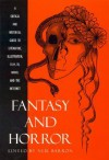 Fantasy and Horror: A Critical and Historical Guide to Literature, Illustration, Film, TV, Radio, and the Internet - Neil Barron, David G. Hartwell