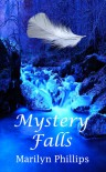 Mystery Falls - Marilyn  Phillips