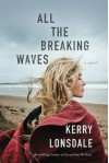 All the Breaking Waves: A Novel - Kerry Lonsdale