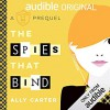 The Spies That Bind: A Gallagher Girls Prequel - Rebecca Soler, Ally Carter, Audible Studios