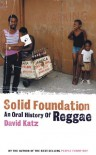 Solid Foundation: An Oral History Of Reggae - David Katz
