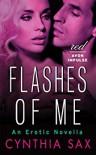 Flashes of Me: An Erotic Novella - Cynthia Sax