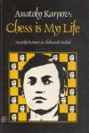 Anatoly Karpov: Chess is My Life - Anatoly Karpov