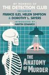 The Anatomy of Murder - Dorothy L. Sayers, Francis Iles, John Rhode, Freeman Wills Croft, The Detection Club, Helen Simpson