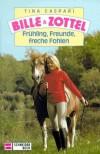 Frühling, Freunde und freche Fohlen (Bille und Zottel, #12) - Tina Caspari