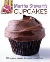 Martha Stewart's Cupcakes: 175 Inspired Ideas for Everyone's Favorite Treat - Martha Stewart