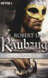 Raubzug (Die Eingeschworenen, #1) - Robert Low