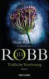 Tödliche Verehrung: Roman - J.D. Robb, Uta Hege