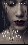 DEAR JULIET - Alisa Grey