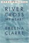 River, Cross My Heart: A Novel (Oprah's Book Club) (Paperback) - Breena Clarke (Author)