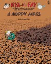 A Muddy Mess (Nya-n-Fay; A Series about Little Kids and Big Government, Volume 3) - Nya, Fay