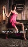 Anwaltshure 2 - Erotischer Roman - Helen Carter