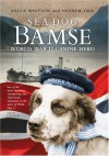 Sea Dog Bamse : World War II Canine Hero - Angus Whitson