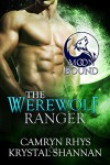 The Werewolf Ranger (Moonbound Book 3) - Krystal Shannan, Camryn Rhys