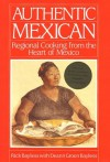 Authentic Mexican: Regional Cooking from the Heart of Mexico - Rick Bayless, Deann Groen Bayless