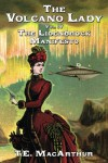 The Volcano Lady: Vol. 4 - The Lidenbrock Manifesto (Volume 4) - T.E. MacArthur