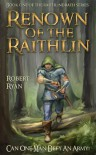 Renown of the Raithlin (The Raithlindrath Series Book 1) - Robert Ryan