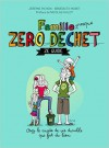Famille Zéro Dechet - Ze guide  - Jérémie Pichon, Bénédicte Moret
