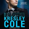 The Player: The Game Maker, Book 3 - Valkyrie Press, Kresley Cole, Kimberly Alexis