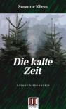 Die Kalte Zeit: Tatort Niederrhein - Susanne Kliem