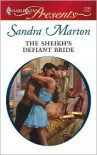 The Sheikh's Defiant Bride - Sandra Marton