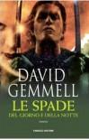 Le spade del giorno e della notte - David Gemmell