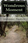 Wondrous Moment: Selected Poetry of Alexander Pushkin - Alexander Pushkin