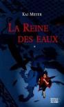 L'histoire de Merle, Tome 1 : La reine des eaux (Broché) - Kai Meyer