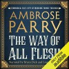 The Way of All Flesh (Raven, Fisher, and Simpson #1) - Ambrose Parry