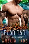 Bigger Badder Bear Dad: A Fated Mate Romance - Amelia Jade