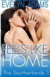 Feels Like Home (The Southerlands) (Volume 1) - Evelyn Adams