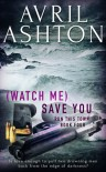 (Watch Me) Save You - Avril Ashton