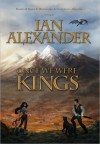 Once We Were Kings - Ian Alexander, Joshua Graham