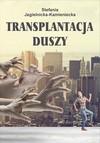Transplantacja duszy - Stefania Jagielnicka-Kamieniecka